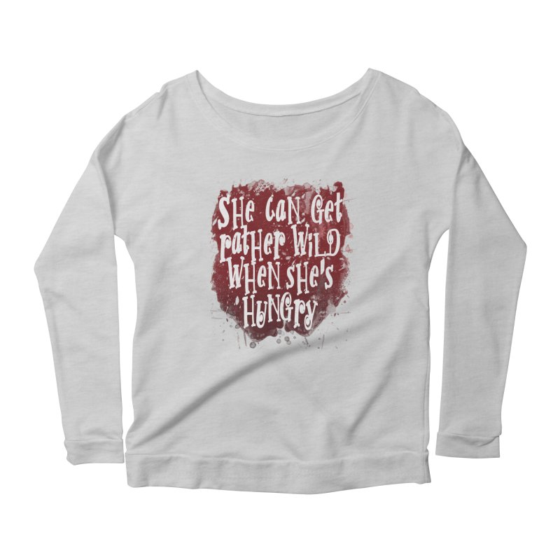 She can get rather wild when she's hungry Women's Scoop Neck Longsleeve T-Shirt by Unhuman Design