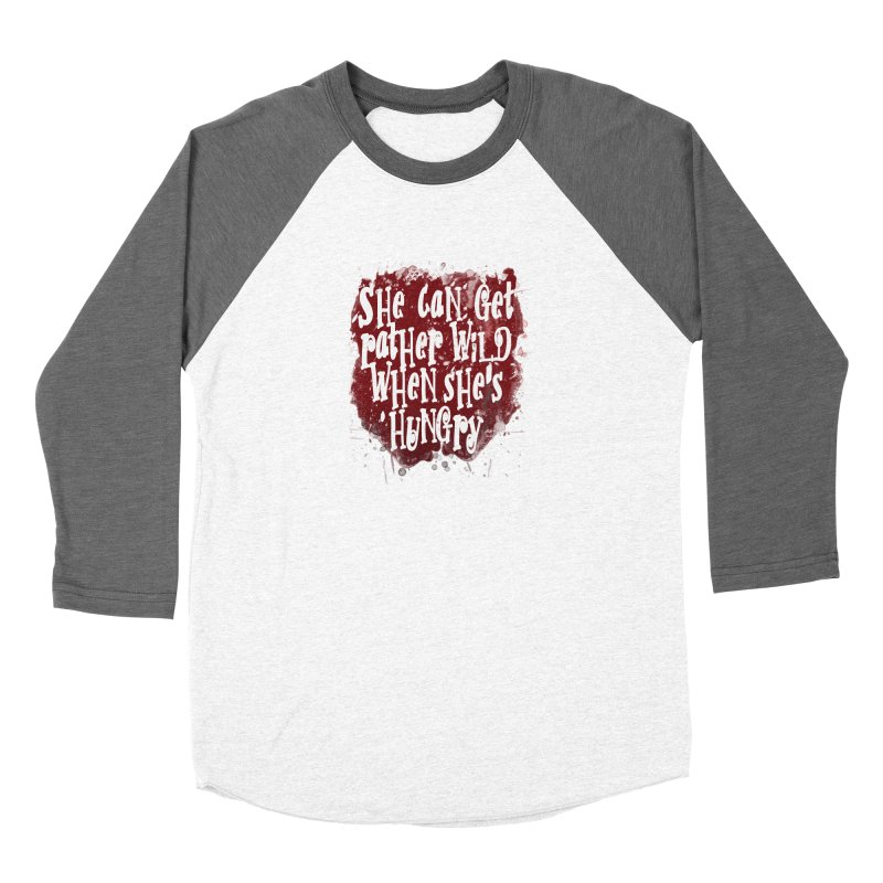She can get rather wild when she's hungry Women's Longsleeve T-Shirt by Unhuman Design