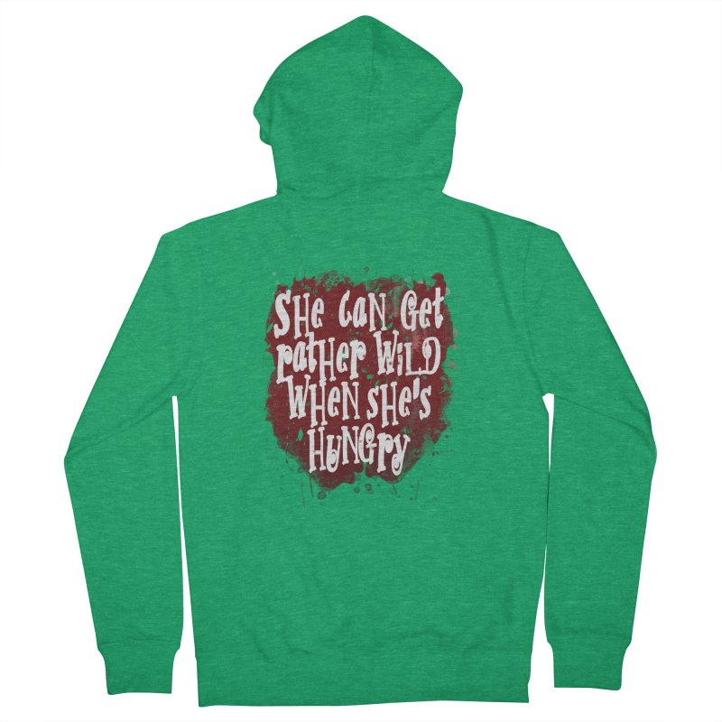 She can get rather wild when she's hungry Women's Zip-Up Hoody by Unhuman Design