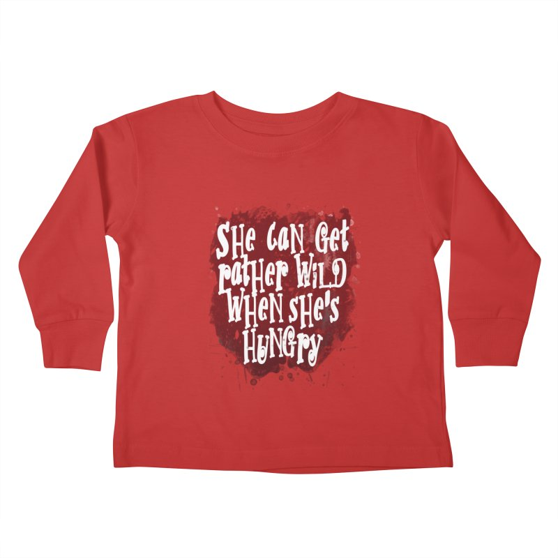 She can get rather wild when she's hungry Kids Toddler Longsleeve T-Shirt by Unhuman Design