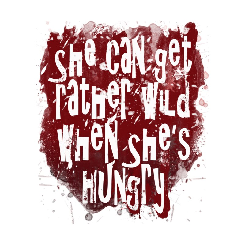She can get rather wild when she's hungry None  by Unhuman Design