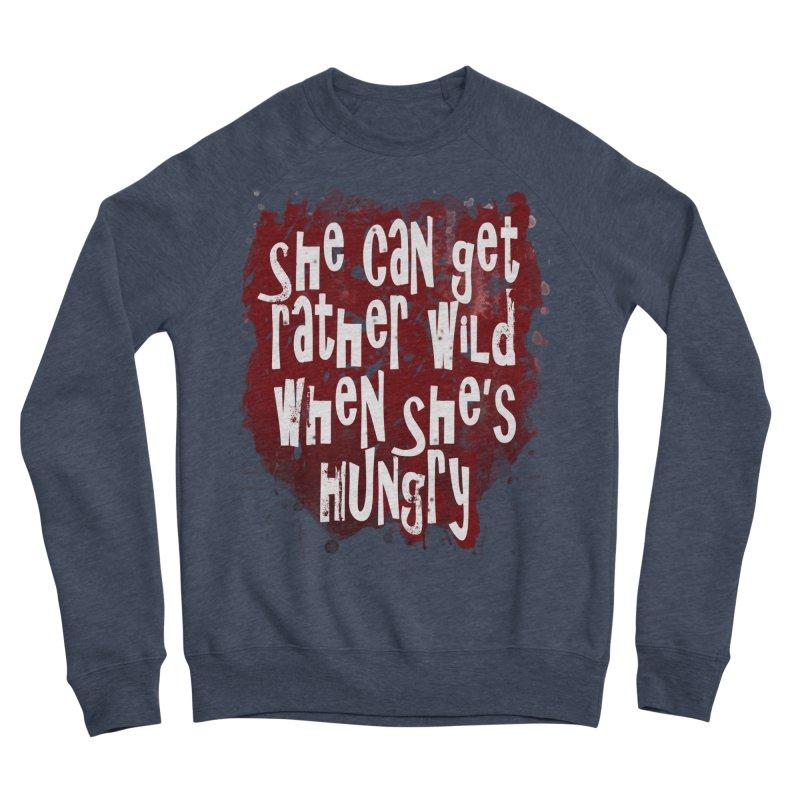 She can get rather wild when she's hungry Men's Sponge Fleece Sweatshirt by Unhuman Design