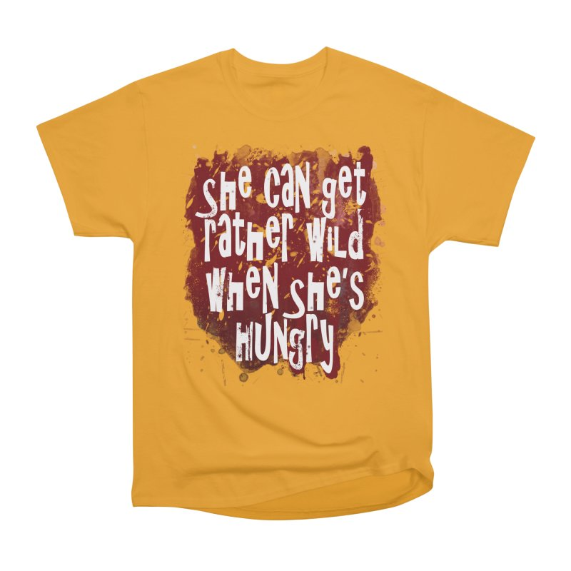 She can get rather wild when she's hungry Men's Heavyweight T-Shirt by Unhuman Design