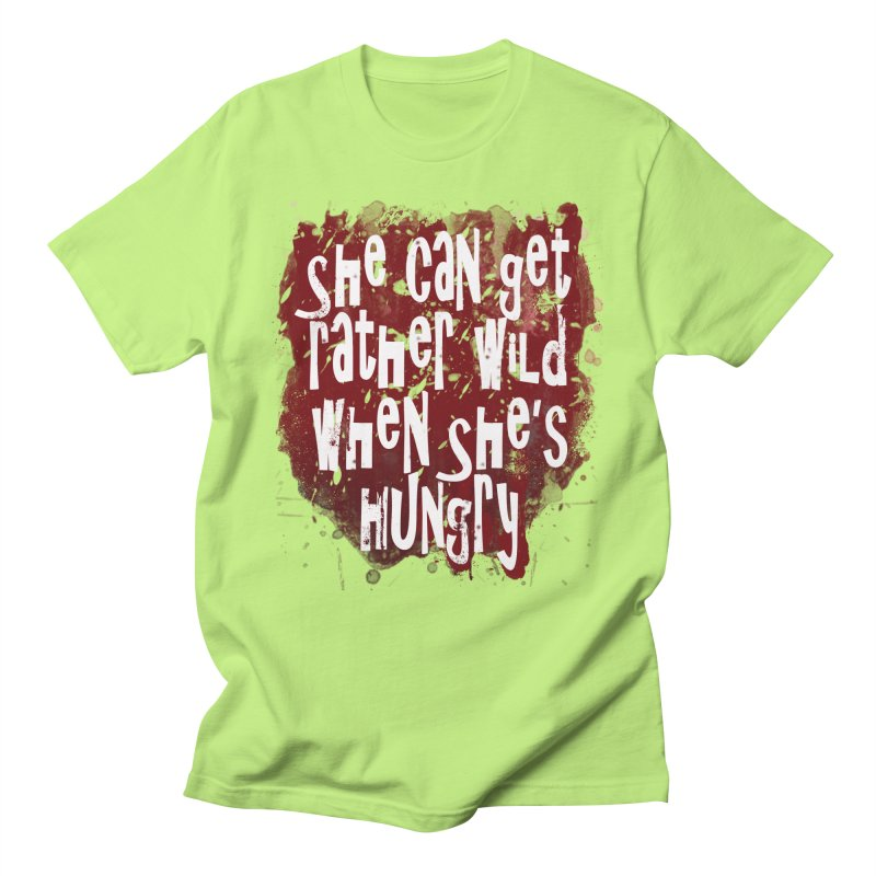 She can get rather wild when she's hungry Women's Regular Unisex T-Shirt by Unhuman Design