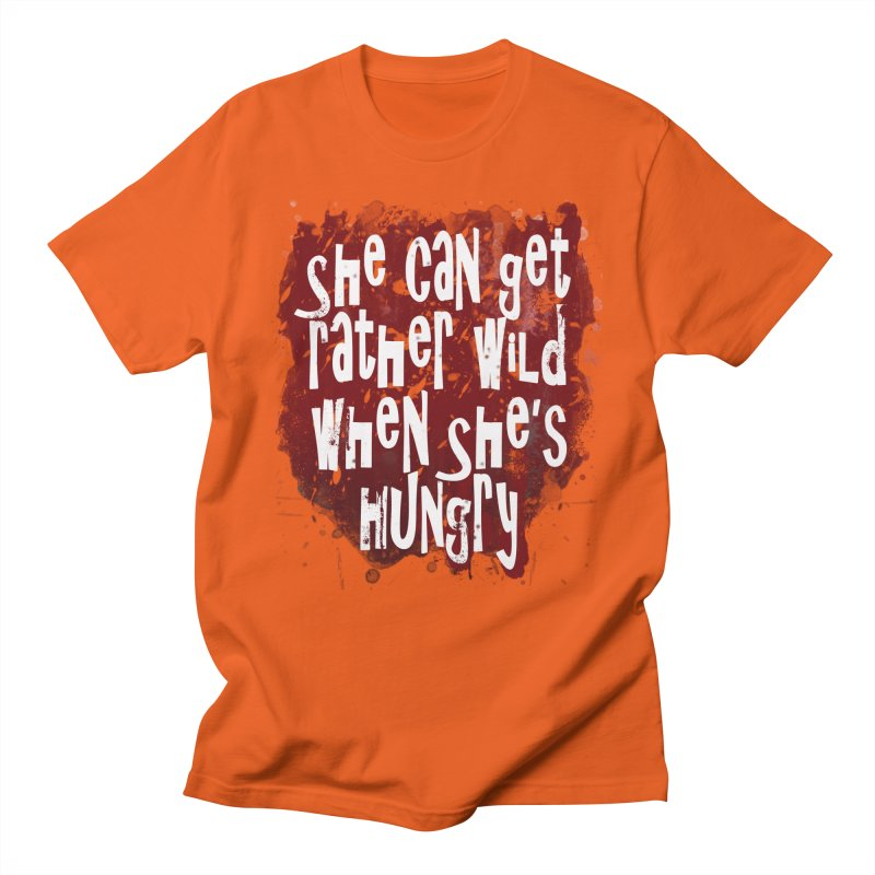She can get rather wild when she's hungry Men's T-shirt by Unhuman Design