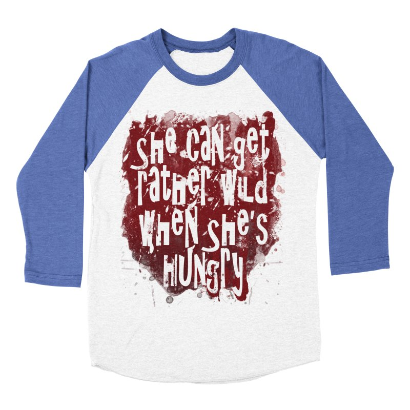 She can get rather wild when she's hungry Women's Baseball Triblend Longsleeve T-Shirt by Unhuman Design