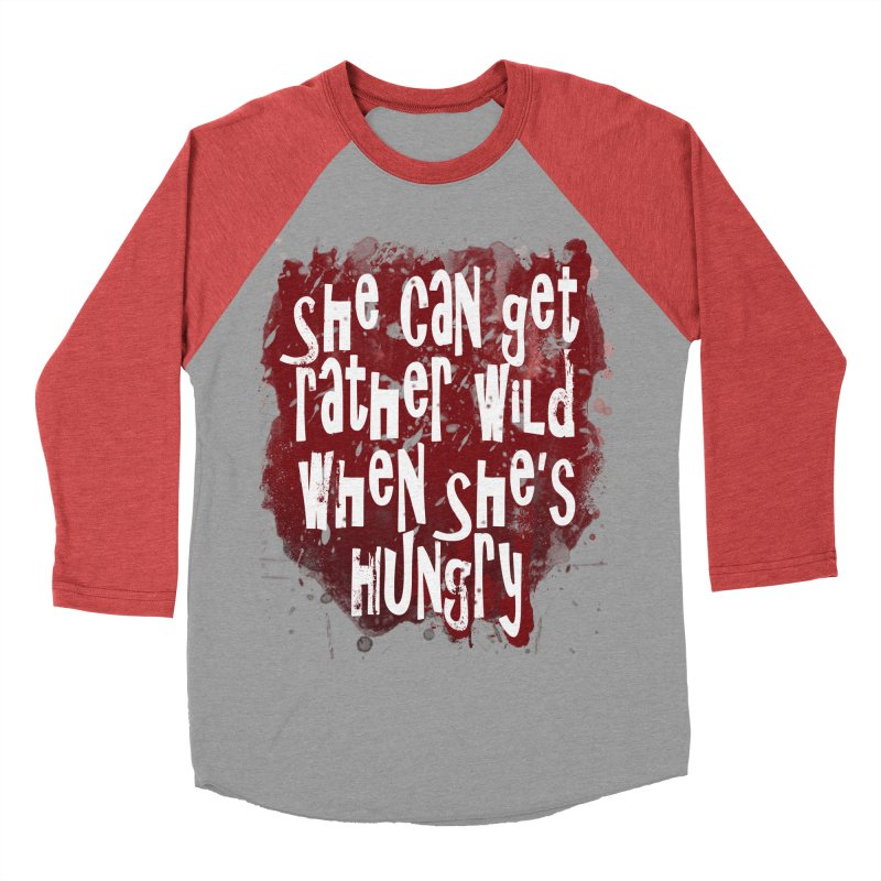 She can get rather wild when she's hungry Women's Baseball Triblend T-Shirt by Unhuman Design