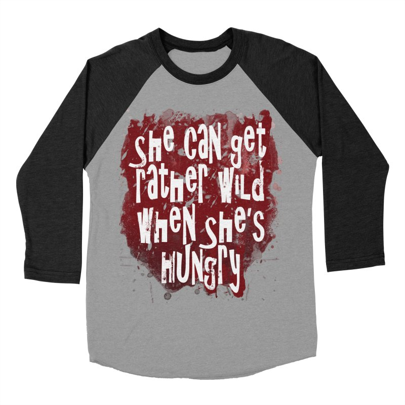 She can get rather wild when she's hungry Men's Baseball Triblend T-Shirt by Unhuman Design
