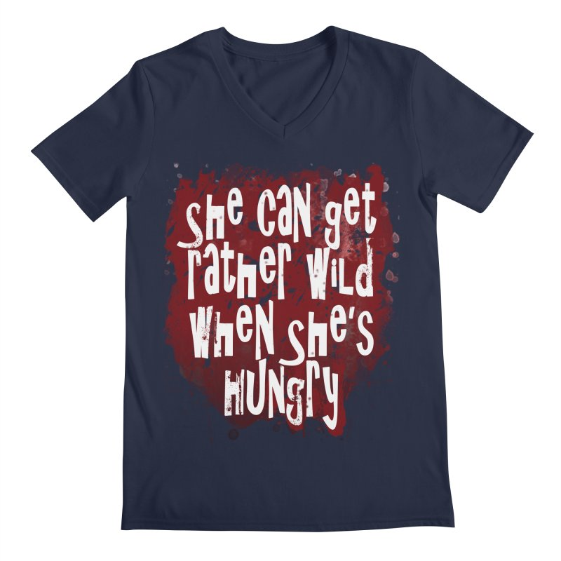 She can get rather wild when she's hungry Men's Regular V-Neck by Unhuman Design