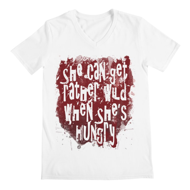 She can get rather wild when she's hungry Men's V-Neck by Unhuman Design