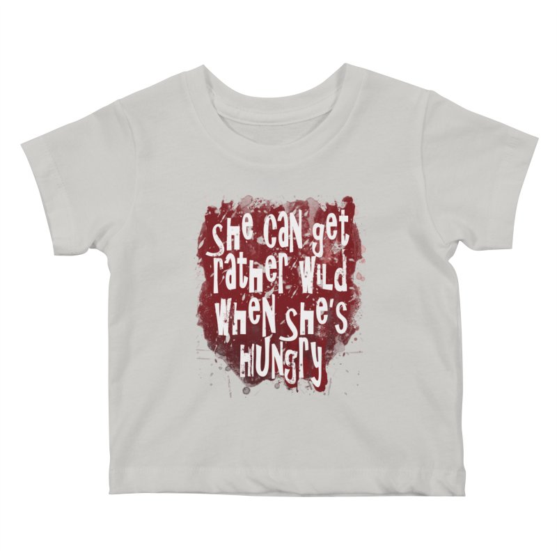 She can get rather wild when she's hungry Kids Baby T-Shirt by Unhuman Design