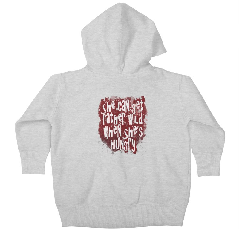 She can get rather wild when she's hungry Kids Baby Zip-Up Hoody by Unhuman Design