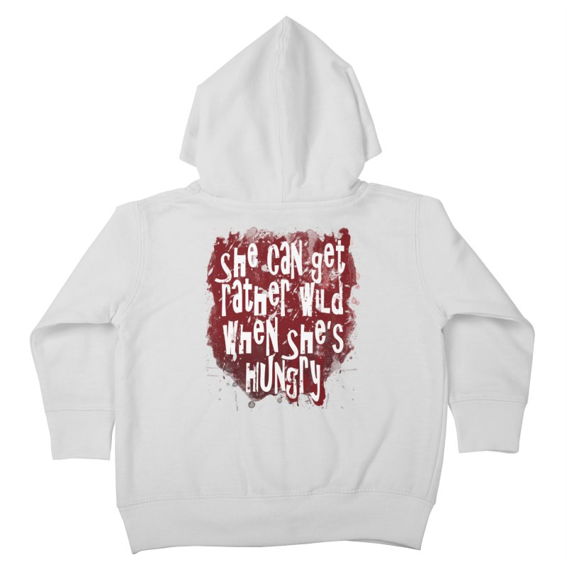 She can get rather wild when she's hungry Kids Toddler Zip-Up Hoody by Unhuman Design