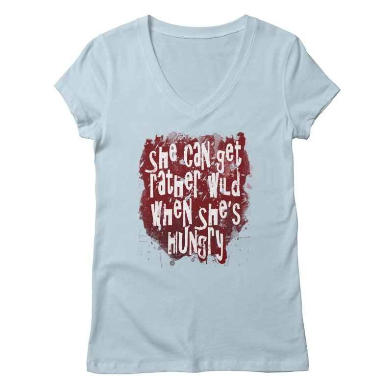 She can get rather wild when she's hungry Women's Regular V-Neck by Unhuman Design