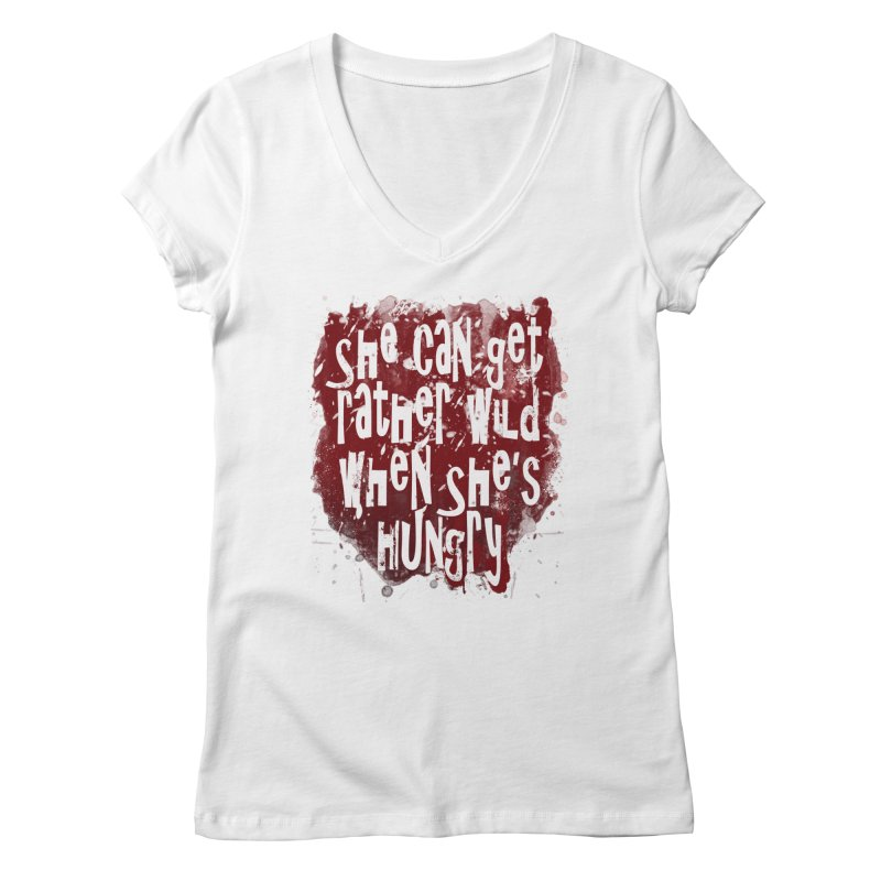 She can get rather wild when she's hungry Women's V-Neck by Unhuman Design