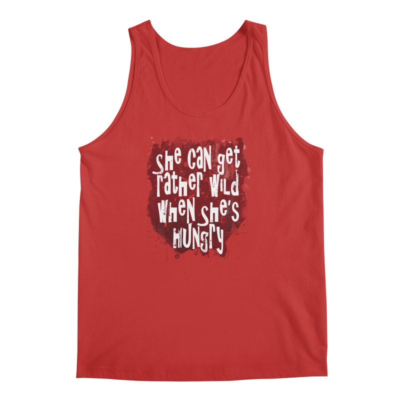 She can get rather wild when she's hungry Men's Regular Tank by Unhuman Design