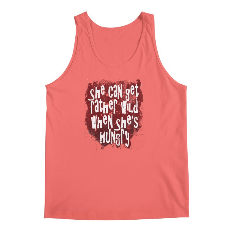 She can get rather wild when she's hungry Men's Tank by Unhuman Design