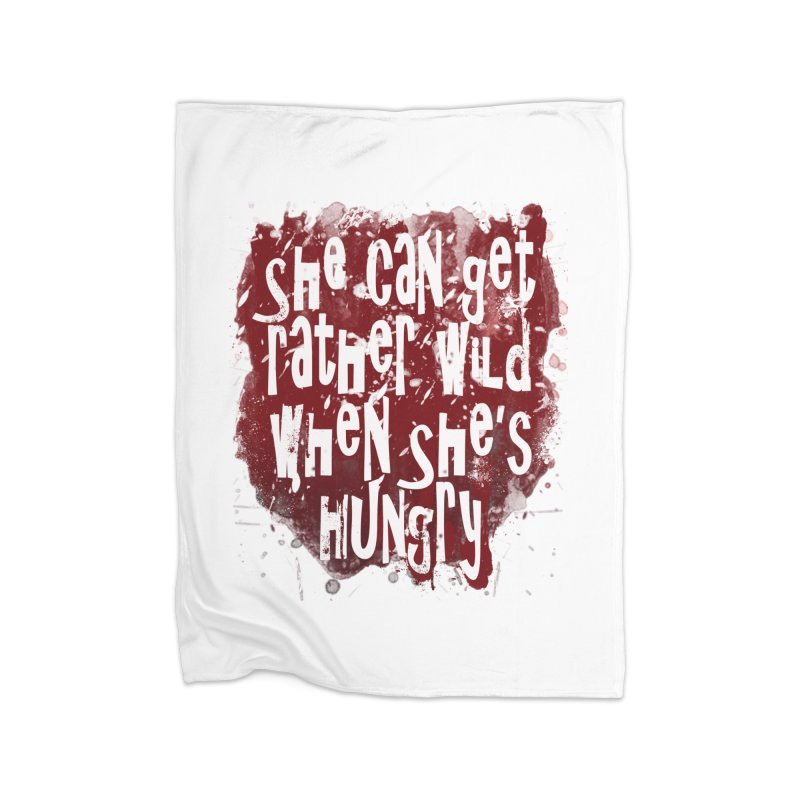 She can get rather wild when she's hungry Home Blanket by Unhuman Design