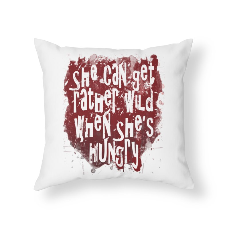 She can get rather wild when she's hungry Home Throw Pillow by Unhuman Design