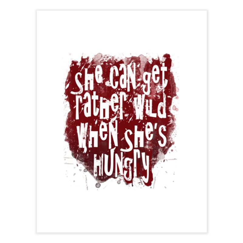 She can get rather wild when she's hungry Home Fine Art Print by Unhuman Design