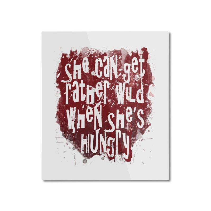 She can get rather wild when she's hungry Home Mounted Aluminum Print by Unhuman Design