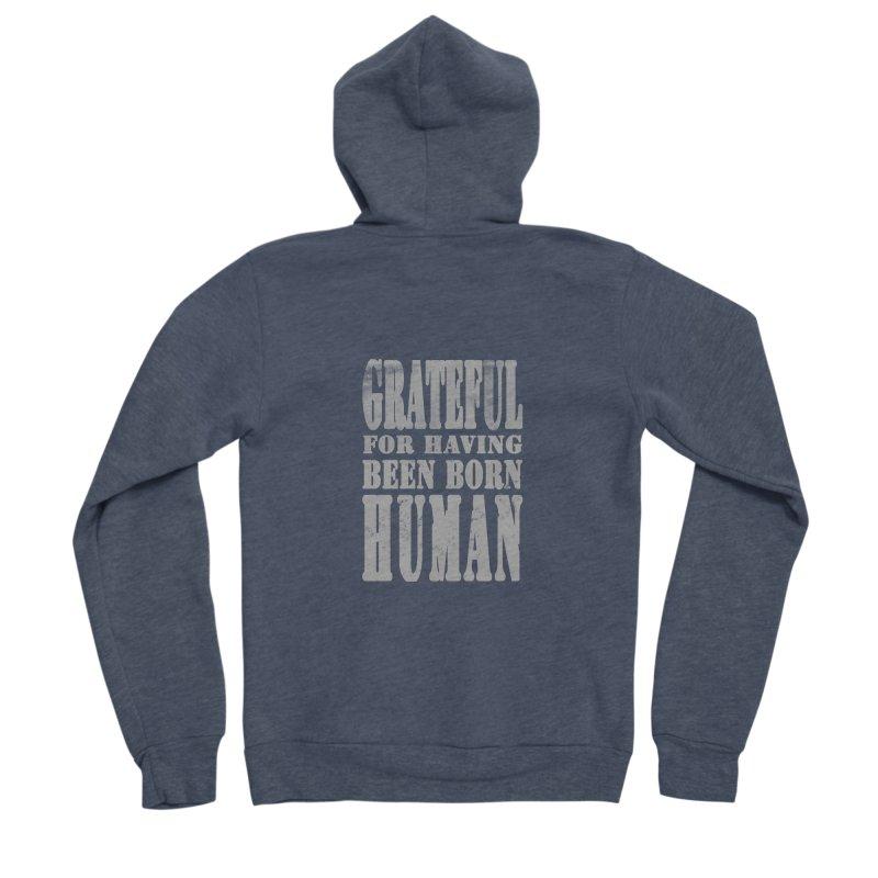 Grateful for having been born human Men's Sponge Fleece Zip-Up Hoody by Unhuman Design