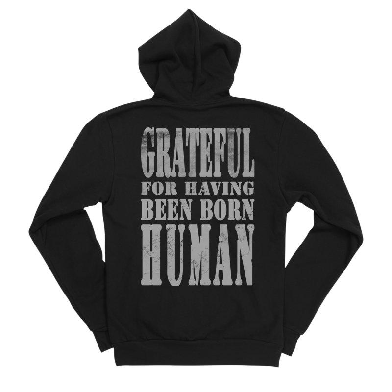 Grateful for having been born human Women's Sponge Fleece Zip-Up Hoody by Unhuman Design