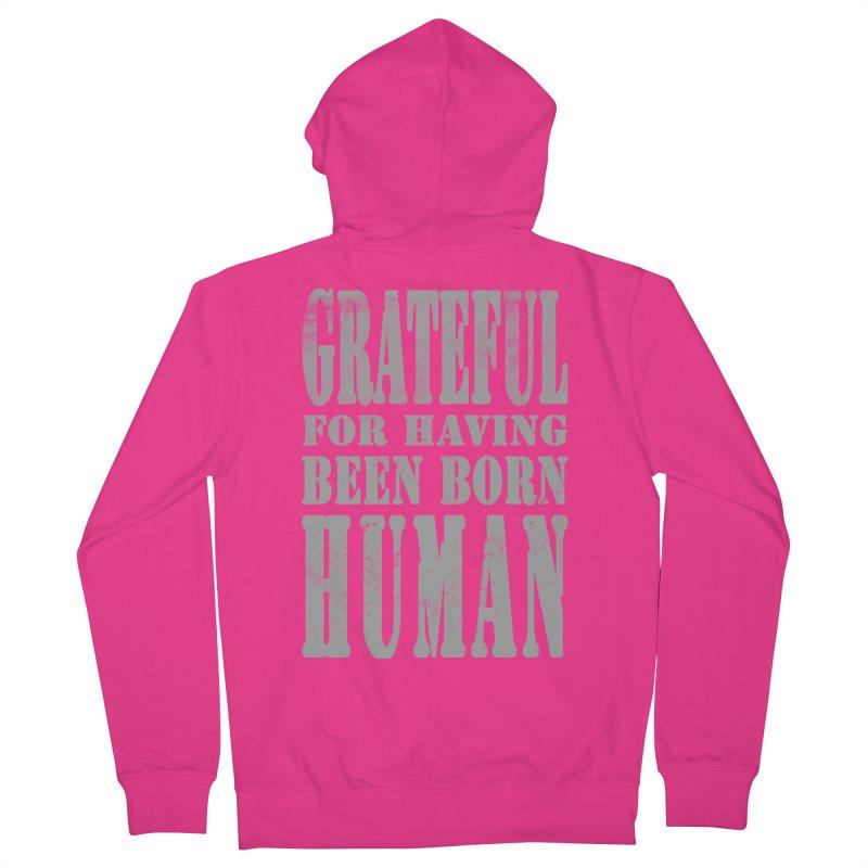 Grateful for having been born human Men's Zip-Up Hoody by Unhuman Design