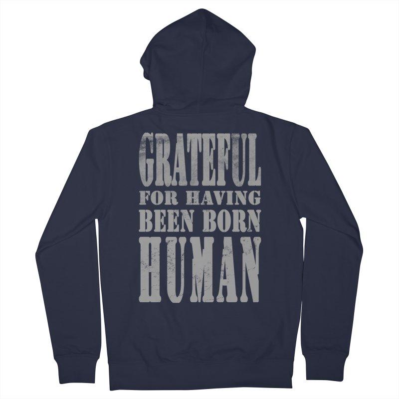 Grateful for having been born human Men's French Terry Zip-Up Hoody by Unhuman Design