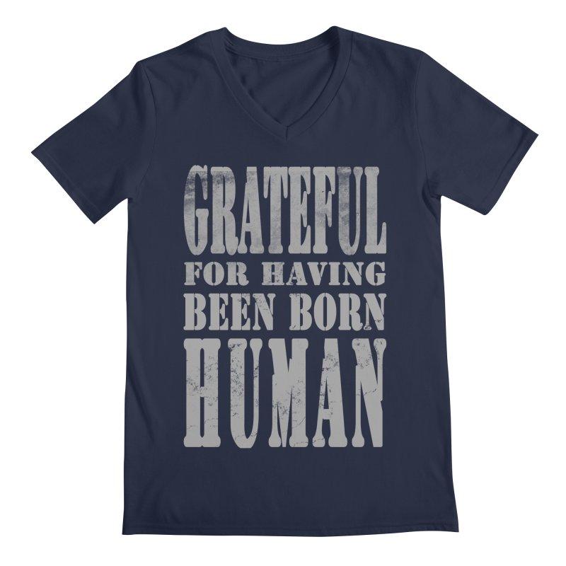 Grateful for having been born human Men's Regular V-Neck by Unhuman Design