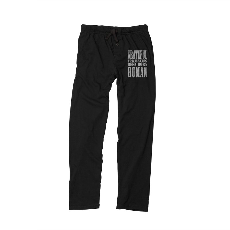 Grateful for having been born human Men's Lounge Pants by Unhuman Design