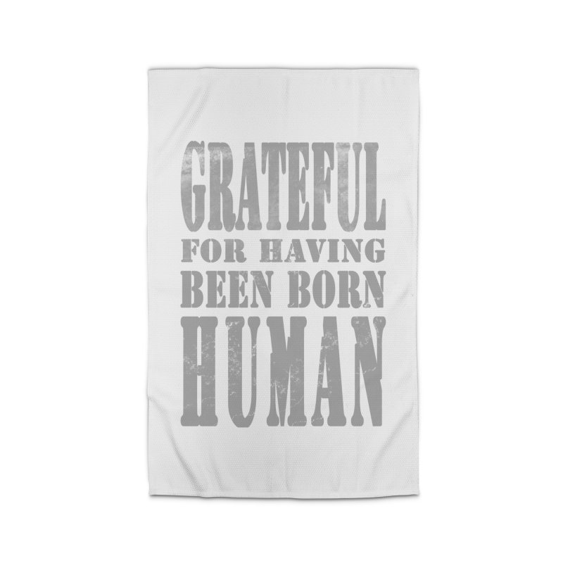Grateful for having been born human Home Rug by Unhuman Design
