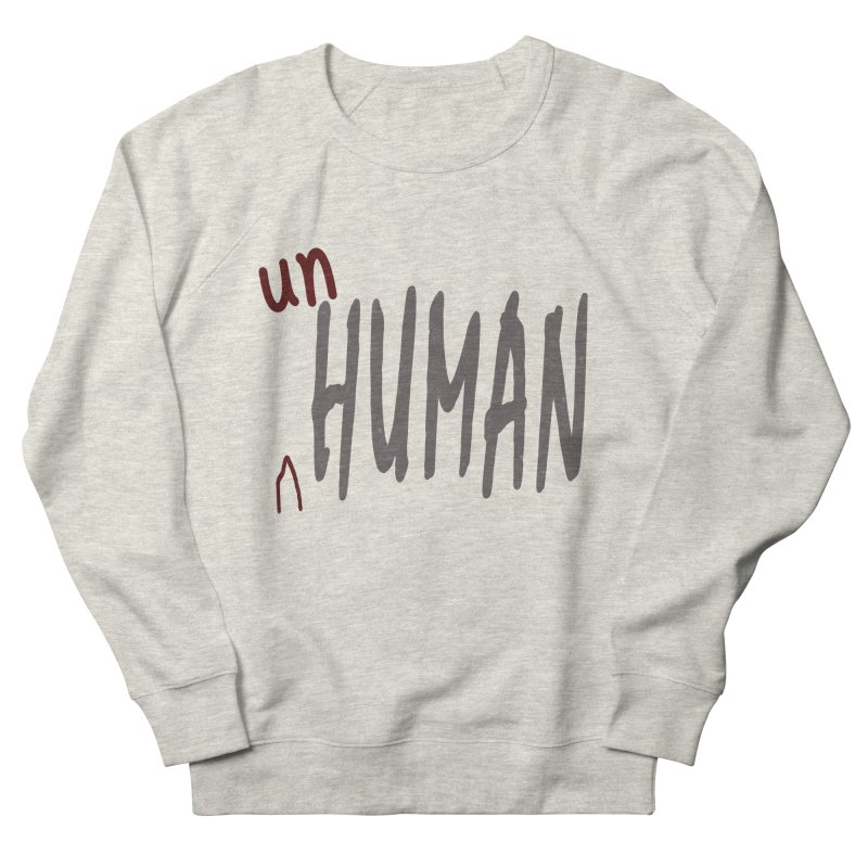 Unhuman Women's French Terry Sweatshirt by Unhuman Design
