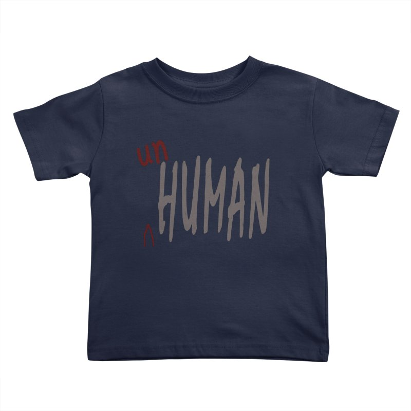 Unhuman Kids Toddler T-Shirt by Unhuman Design
