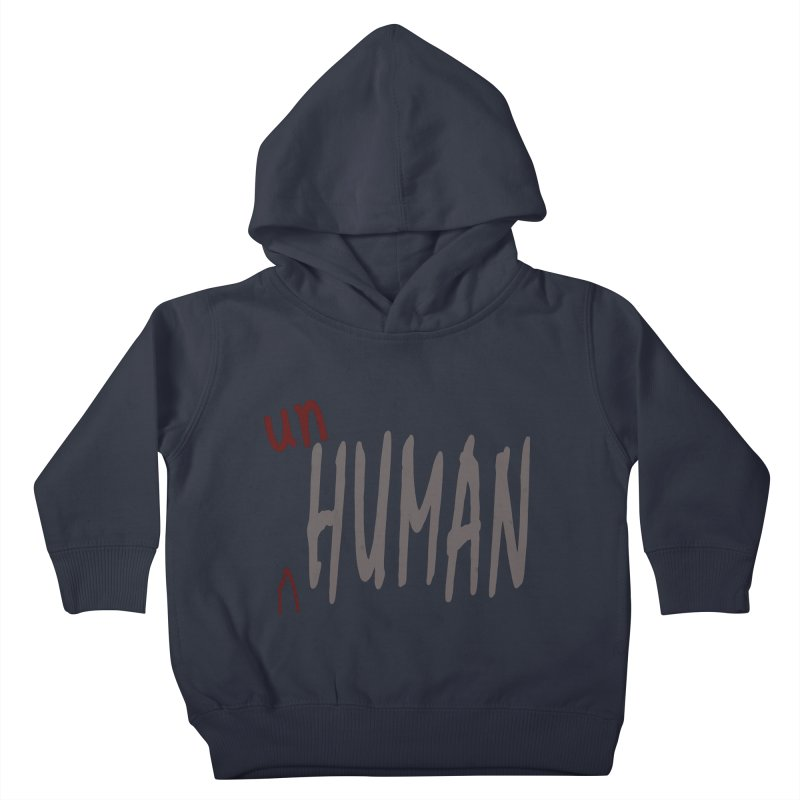 Unhuman Kids Toddler Pullover Hoody by Unhuman Design