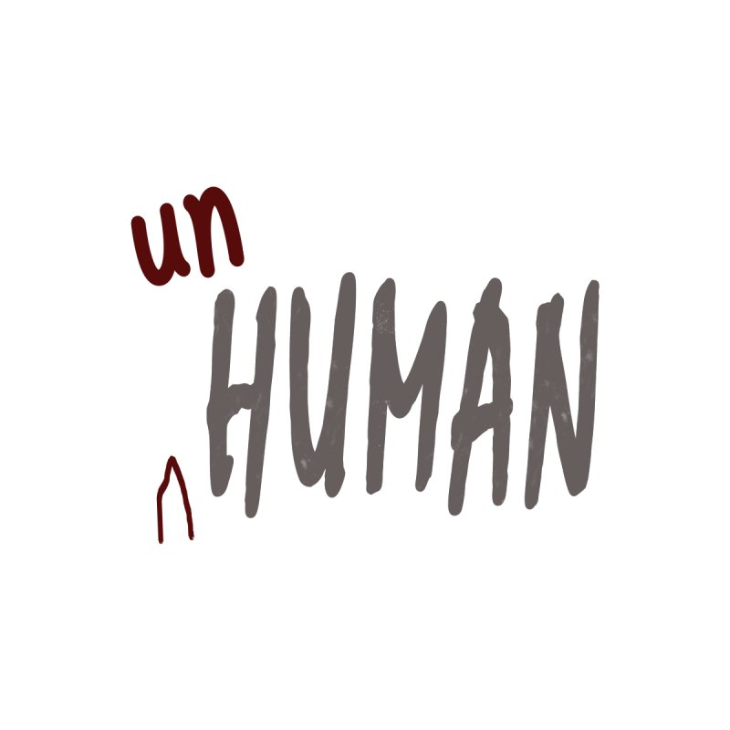 Unhuman Men's T-Shirt by Unhuman Design