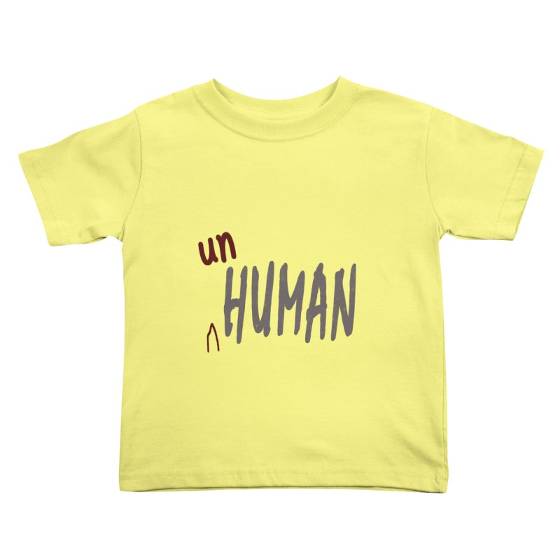 Unhuman Kids Toddler T-Shirt by Unhuman Design