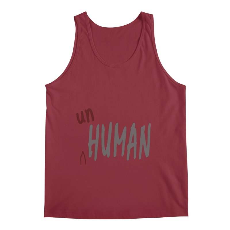 Unhuman Men's Tank by Unhuman Design