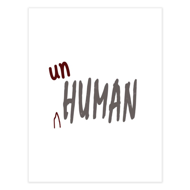 Unhuman Home Fine Art Print by Unhuman Design