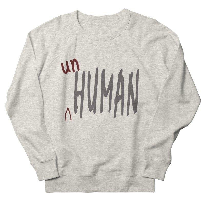 Unhuman Women's Sweatshirt by Unhuman Design