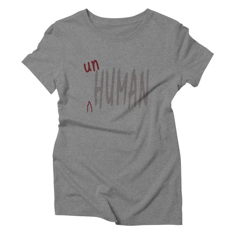 Unhuman Women's Triblend T-shirt by Unhuman Design