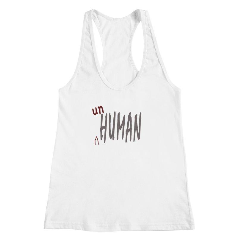 Unhuman Women's Racerback Tank by Unhuman Design