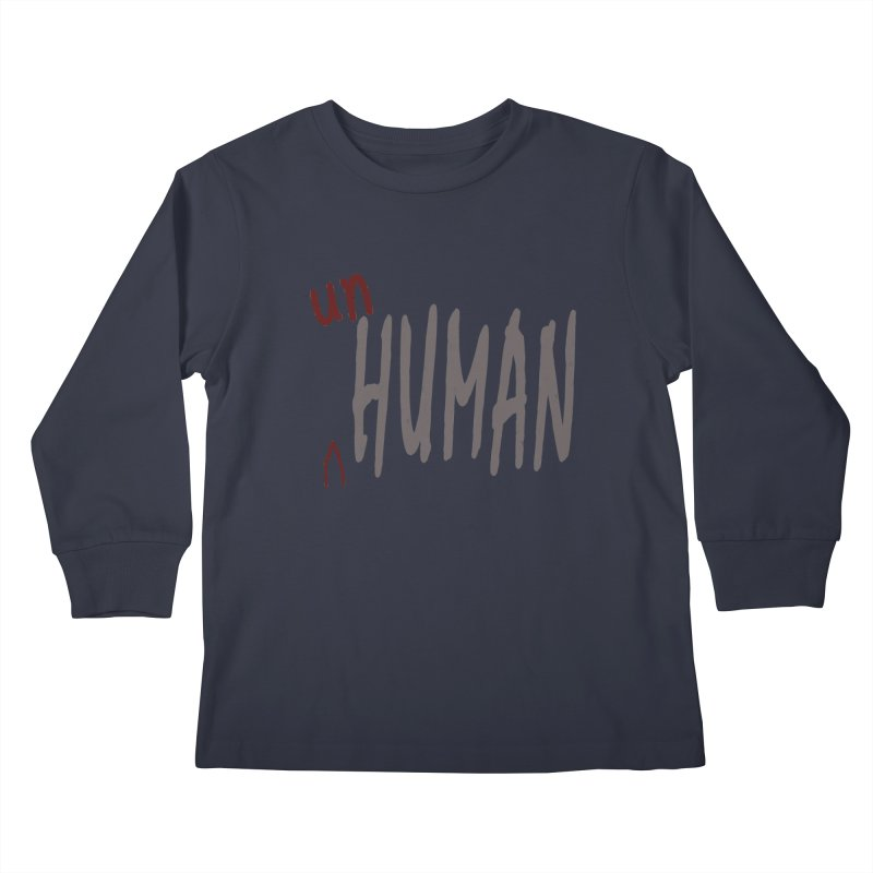 Unhuman Kids Longsleeve T-Shirt by Unhuman Design