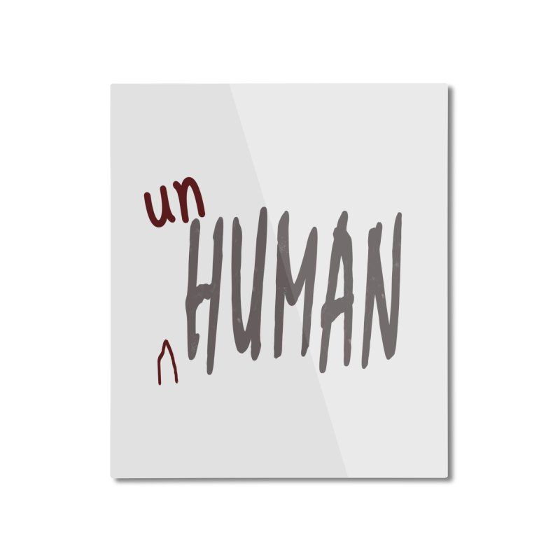Unhuman Home Mounted Aluminum Print by Unhuman Design