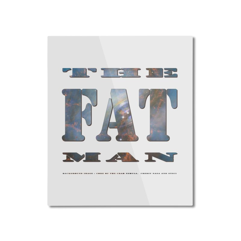The Fat Man Home Mounted Aluminum Print by Unhuman Design