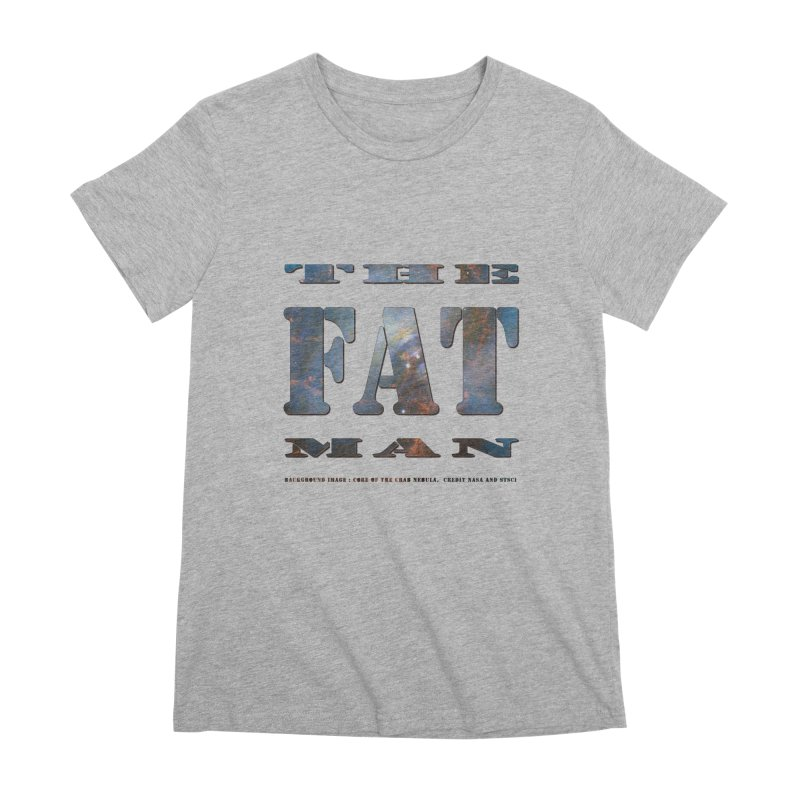The Fat Man Women's Premium T-Shirt by Unhuman Design