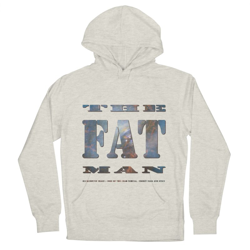 The Fat Man Women's French Terry Pullover Hoody by Unhuman Design