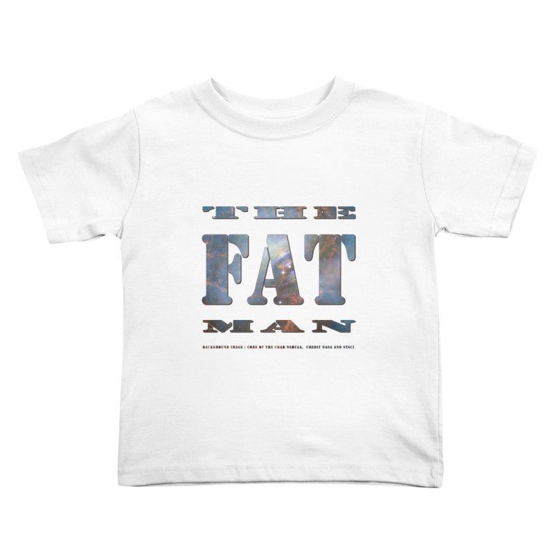 The Fat Man Kids Toddler T-Shirt by Unhuman Design