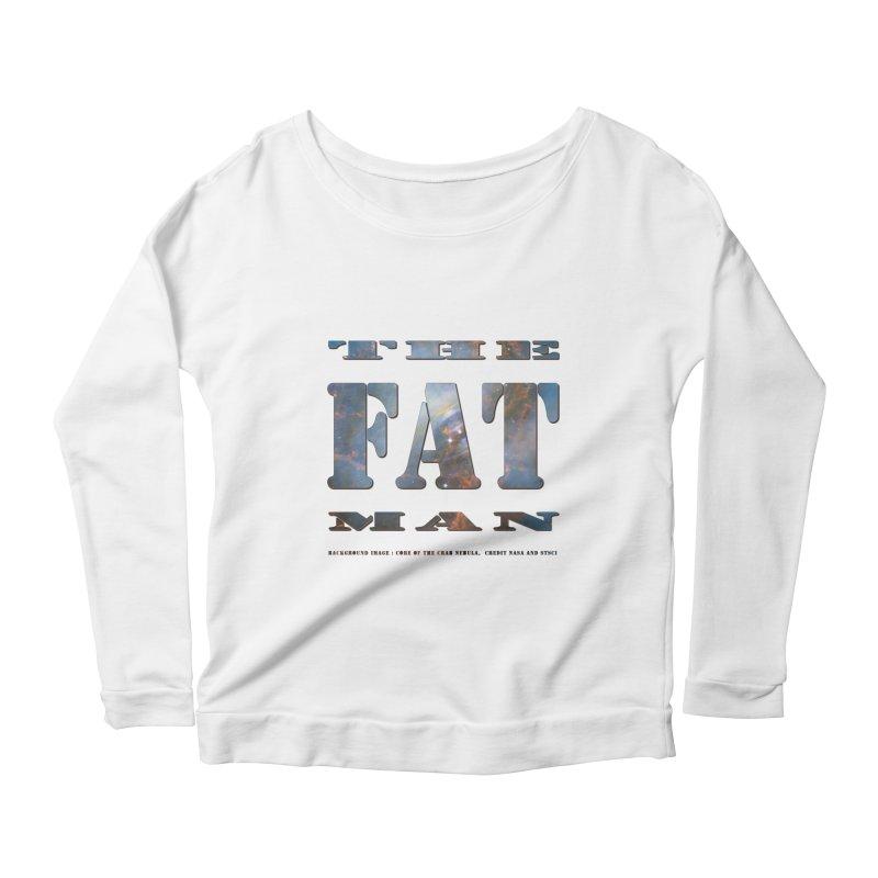 The Fat Man Women's Scoop Neck Longsleeve T-Shirt by Unhuman Design