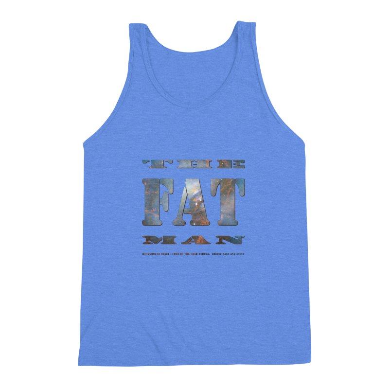 The Fat Man Men's Triblend Tank by Unhuman Design